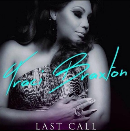 "New Music: Traci Braxton ""Last Call"""