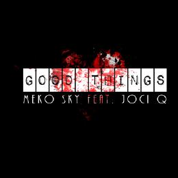 "New Music Meko Sky ""Good Things"""